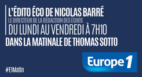 Les Echos - L'Edito Eco de Nicolas Barré