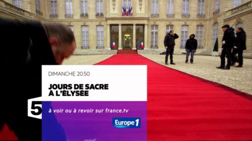 France 5 - Jours de sacre à l'Elysée
